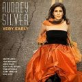 Audrey Silver – Very Early