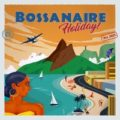 Bossanaire – Holiday