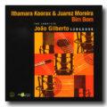 Ithamara Koorax & Juarez Moreira, Bim Bom: The Complete João Gilberto Songbook